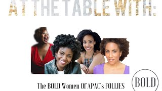At The Table: APAC's BOLD Women Of Follies