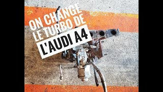 Vlog#23 REMPLACEMENT TURBO AUDI A4!!!!