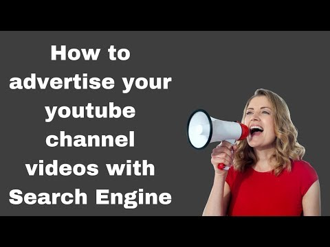 How to advertise your youtube channel videos with Search Engine 2018