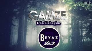 GAMZE - DÖN BEBEĞİM (Cover) YENİ