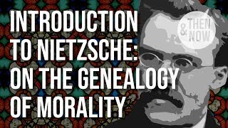 Nietzsche Introduction: On The Genealogy Of Morality (essay 1)