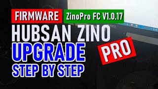 [ STEP BY STEP ] ZINO PRO UPGRADE FIRMWARE HUBSAN DRONE 2020