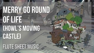 Flute Sheet Music: How To Play Merry Go Round Of Life (Howls Moving Castle) By Joe Hisaishi