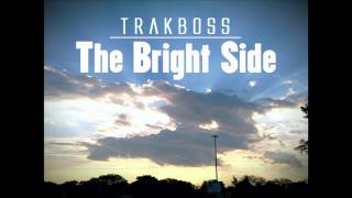 TrakBoss - The Bright Side [CDQ]