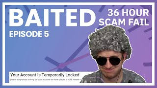 Four Scammers Wasted 36 Hours On Me   Baited Ep. 5