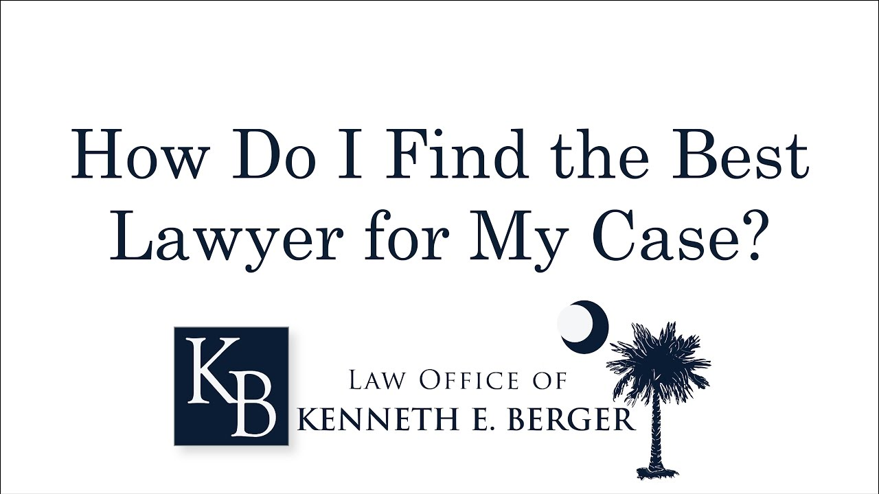 How to Choose the Best Lawyer for Your Case