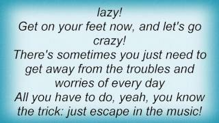 2 Unlimited - Escape In Music Lyrics