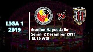VIDEO: Live Streaming Liga 1 2019 Semen Padang Vs Bali United Kamis (2/12) Pukul 15.30 WIB
