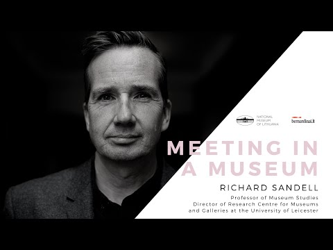 Meeting in a Museum. Interview with Richard Sandell (University of Leicester)