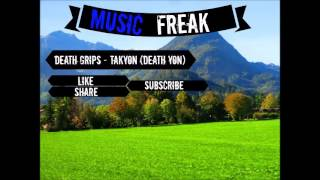 Death Grips-Takyon (death Yon), Lyrics In Description