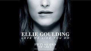 Ellie Goulding - Love Me Like You Do (HQ Audio)