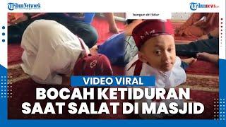 Video Bocah Tertidur saat Salat Viral di Media Sosial
