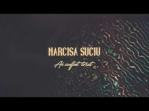 Narcisa Suciu – Ai suflet trist Video