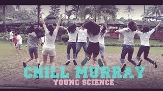 CHILL MURRAY - YOUNG SCIENCE