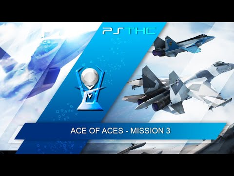 Ace Combat 7 : Skies Unknown - ACE OF ACES Trophy Guide | Trophée ACE OF ACES / Rang S | Mission 03