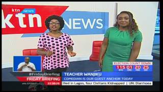 Learn some vocabulary Teacher Wanjiku style: Friday Briefing part 4