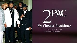 2Pac - My Closest Roaddogz OG Extended Version (feat. Big Syke) (2 Extra Scrapped Verses from 2Pac)