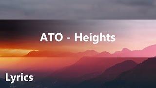 [LYRICS] ATO - Heights