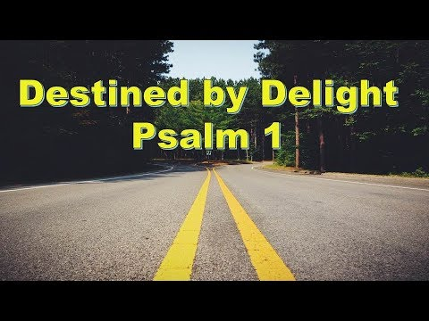 Destined By Delight Psalm 1
