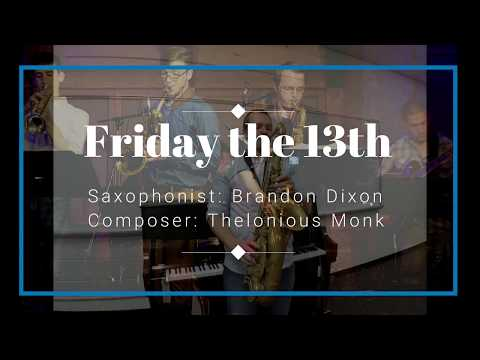 "This is one of my solo videos, improvising over ""Friday the 13th"", a tune written by Thelonious Monk."