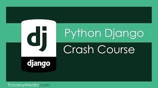 Python Django Crash Course