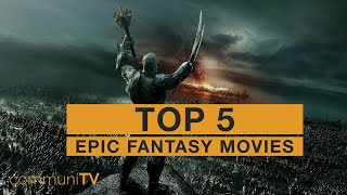 TOP 5: Epic Fantasy Movies