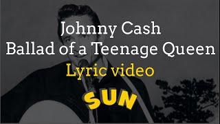 Johnny Cash - Ballad of a Teenage Queen with Lyrics