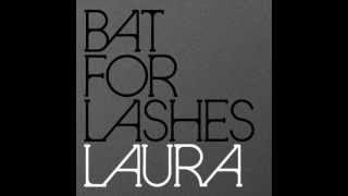 Bat For Lashes - Laura (Lyrics in Description)