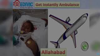 Get Air Ambulance Service in Varanasi and Allahabad by Medivic Aviation