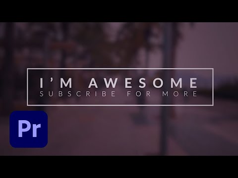 How To Create An Amazing Intro Title In Adobe Premiere Pro + Responsive Time