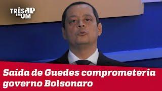 Jorge Serrão: Governo Bolsonaro é o responsável pela transição na economia do país