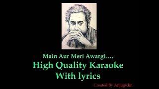 Main Aur Meri Awaargi High quality Karaoke with lyrics