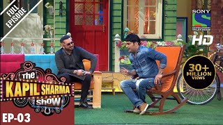 The Kapil Sharma Show–Episode 3–दी कपिल शर्मा शो–Yo Yo Ka Halla in Kapil's Mohalla–30th April 2016