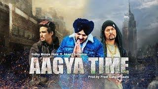 Aagya Time - Sidhu Moose Wala | Bohemia | A Kay | New Punjabi Hip Songs | BYG BYRD | Just Listen