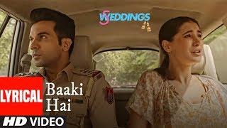 Lyrical: Baaki Hai Video | 5 Weddings | Raj Kummar Rao, Nargis Fakhri | Sonu Nigam | Shreya Ghoshal