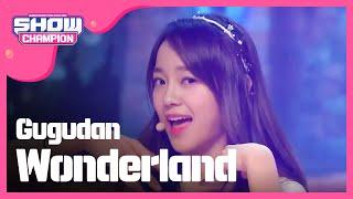 (ShowChampion EP.193) gugudan - Wonderland