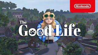 Nintendo The Good Life - Launch Trailer - Nintendo Switch anuncio