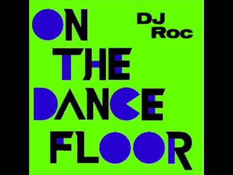 On The Dancefloor (Song) by DJ Roc