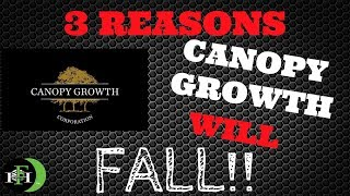 Canopy Growth (CGC)3 REASONS WHY CANOPY GROWTH WILL FALL!!! (OCTOBER 2018)