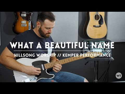 What A Beautiful Name - Hillsong Worship - Kemper Performance & Electric Guitar Play Through Mp3