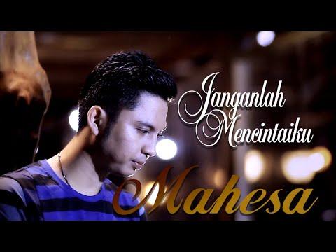 , title : 'Mahesa - Janganlah Mencintaiku (Official Music Video)'