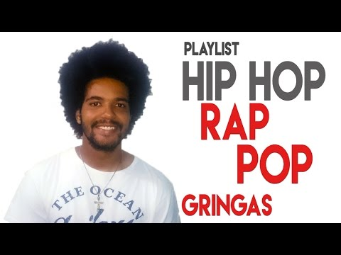 PLAYLIST - RAP/HIP HOP/POP - TOP 10 MUSICAS FAVORITAS DO MOMENTO DAS GRINGAS