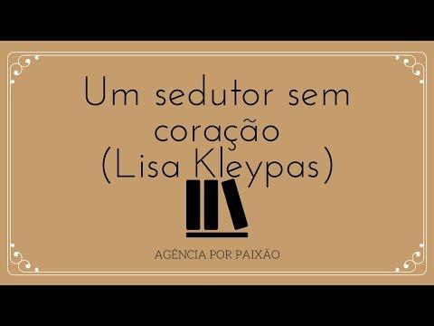 RESENHA: Um Sedutor sem Coração, Lisa Kleypas | Agência Por Paixão