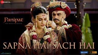 Sapna Hai Sach Hai - Panipat | Arjun Kapoor & Kriti Sanon