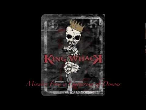 """King Whack """"Minutes From a Gathering of Demons"""""""