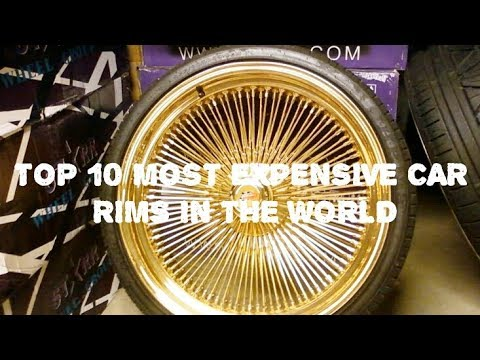 TOP 10 MOST EXPENSIVE CAR RIMS IN THE WORLD