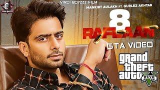 8 Raflaan(GTA Punjabi Video)|Mankirt Aulakh Ft. Gurlez Akhtar | Shree Brar |Latest Punjabi Song 2021