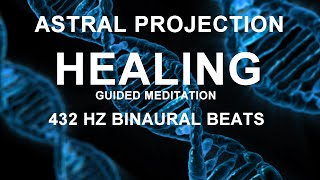 Guided Meditation With Binaural Beats 432 Hz, Astral Projection Healing For Relaxation & Deep Sleep