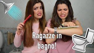 COSA FANNO LE RAGAZZE IN BAGNO | Double C Blog