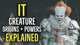IT (Creature) ORIGINS + POWERS Explained